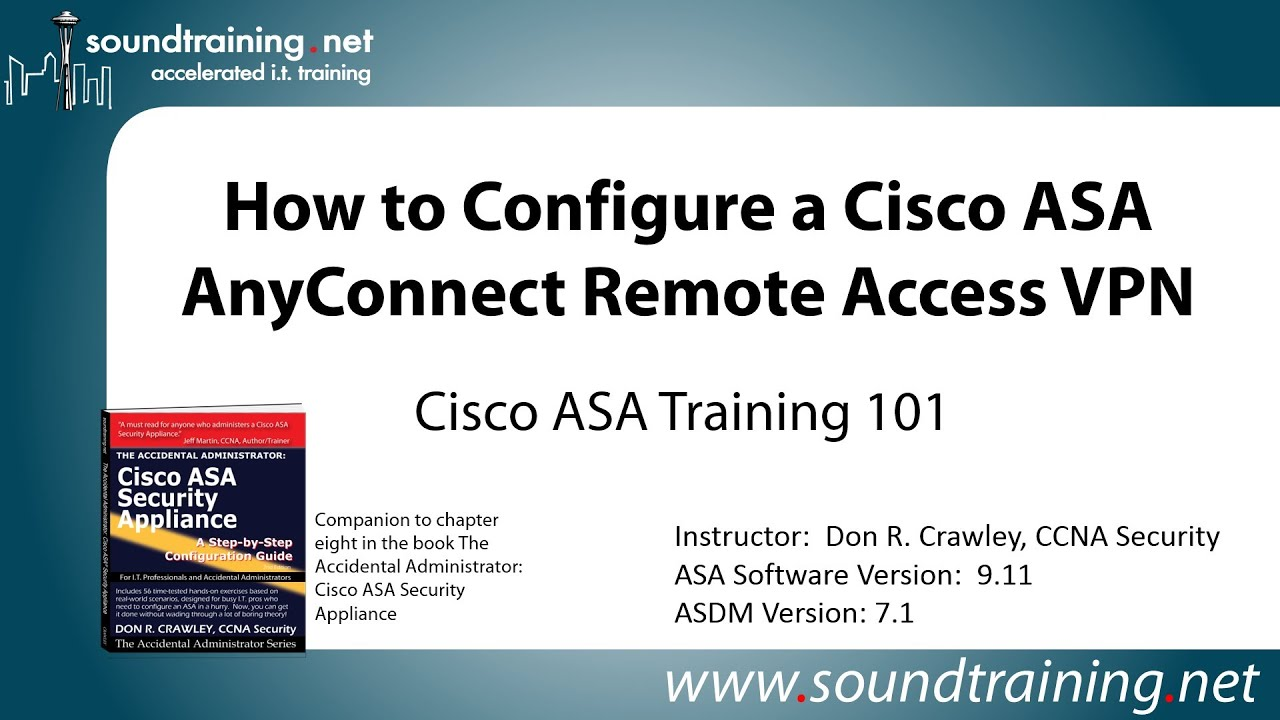 Cisco ASA AnyConnect Remote Access VPN Configuration: Cisco ASA Training 101