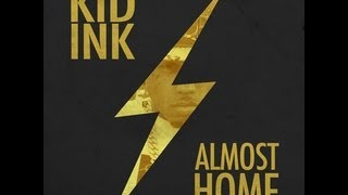 Kid Ink - Almost Home the full EP(album, mixtape) + DOWNLOAD LINK!