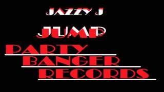 Jazzy J - Jump (Original Mix) OUT NOW