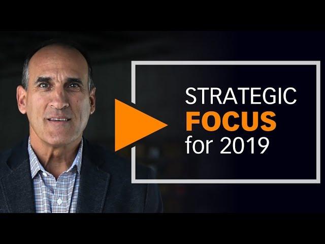 Strategic Focus for 2019