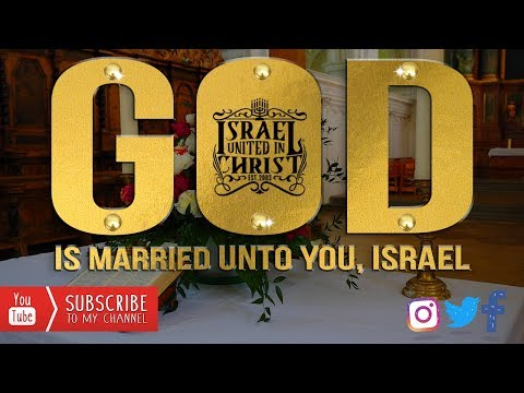 The Israelites: God Is Married To You, Israel!