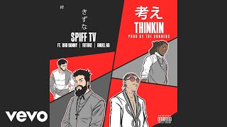 Spiff TV - Thinkin (Audio) ft. Anuel AA, Bad Bunny, Future