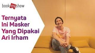 Download Video Ternyata Ini Masker Yang Dipakai Ari Irham - BookMyShow Indonesia MP3 3GP MP4