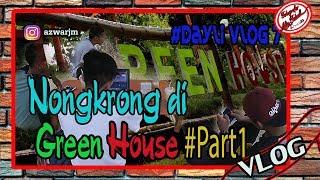 NONGKRONG - Di Green House part 1 Challange sama Edy maryanto #vlog 7 daily