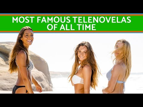 The most famous Telenovelas of all time