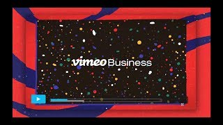 Vimeo Business: Put Your Videos to Work