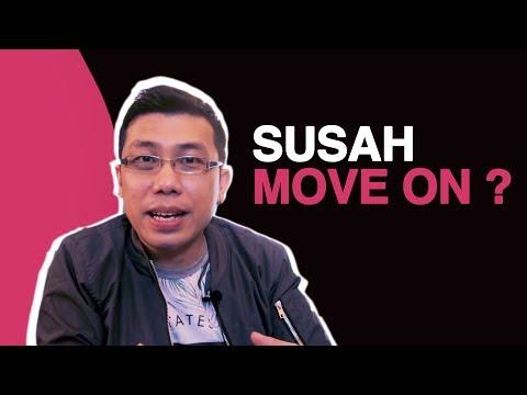 KAMU SUSAH MOVE ON DAN BUTUH MOTIVASI UNTUK MOVE ON? BURUAN TONTON VIDEO INI