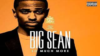 Big Sean - So Much More (Prod. by No I.D.)