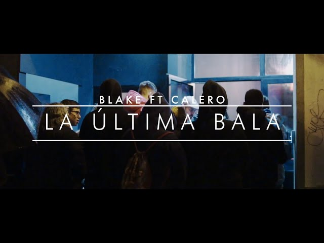 "BLAKE FT CALERO LDN ""LA ÚLTIMA BALA  VIDEOCLIP #NOUSMIXTAPE"