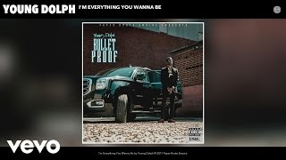 Young Dolph - I'm Everything You Wanna Be (Audio)