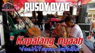 Download lagu RUSDY OYAG - KAPALANG NYAAH VOC.H.YAYAN JATNIKA