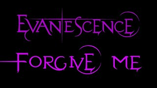 Evanescence-Forgive Me Lyrics (Whisper/Sound Asleep EP)
