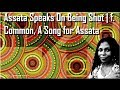 watch he video of RBG-Assata Speaks On Being Shot| f.Common, A Song for Assata