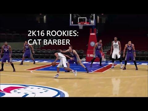 2k16 Rookies: Cat Barber
