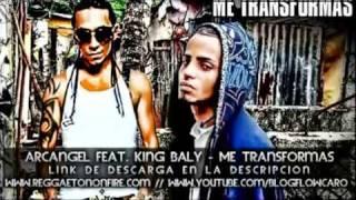 Arcangel feat. King Baly 'El Rey De La Melodía' - Me Transformas