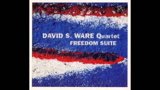 David S. Ware Quartet - Freedom Suite II.