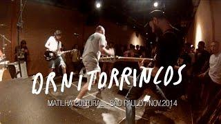 Ornitorrincos @ Matilha Cultural | Nov.14