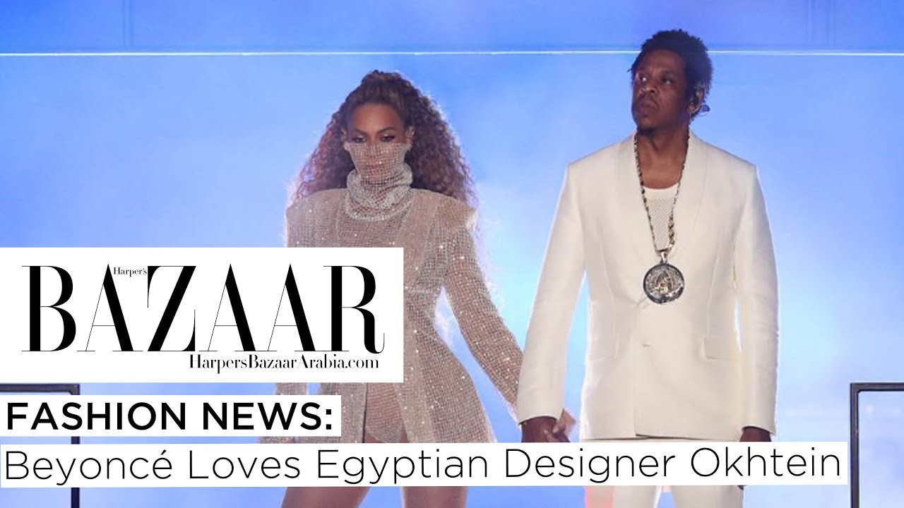 Fashion News: Beyoncé Loves Egyptian Designer Okhtein