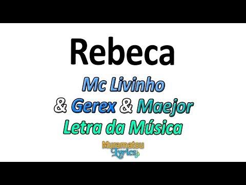 Mc Livinho & Gerex & Maejor - Rebeca - Letra / Lyrics