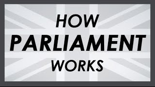 In this video, I cover the basics of how the Parliament of the Unit...