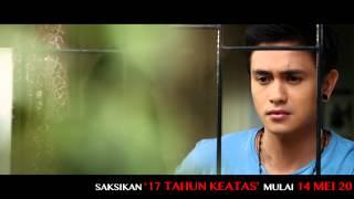 OFFICIAL TRAILER - 17 TAHUN KEATAS (3)