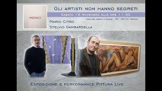 """MARIO CITRO - STELVIO GAMBARDELLA: """"Gli artisti non hanno segreti"""" by WeSpace Centro culturale"""