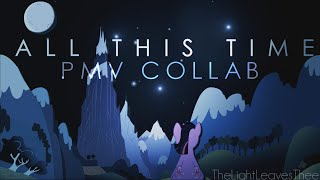 All This Time | PMV Collab |