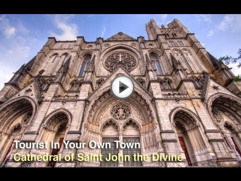 Tourist In Your Own Town #15: Cathedral of Saint John the Divine