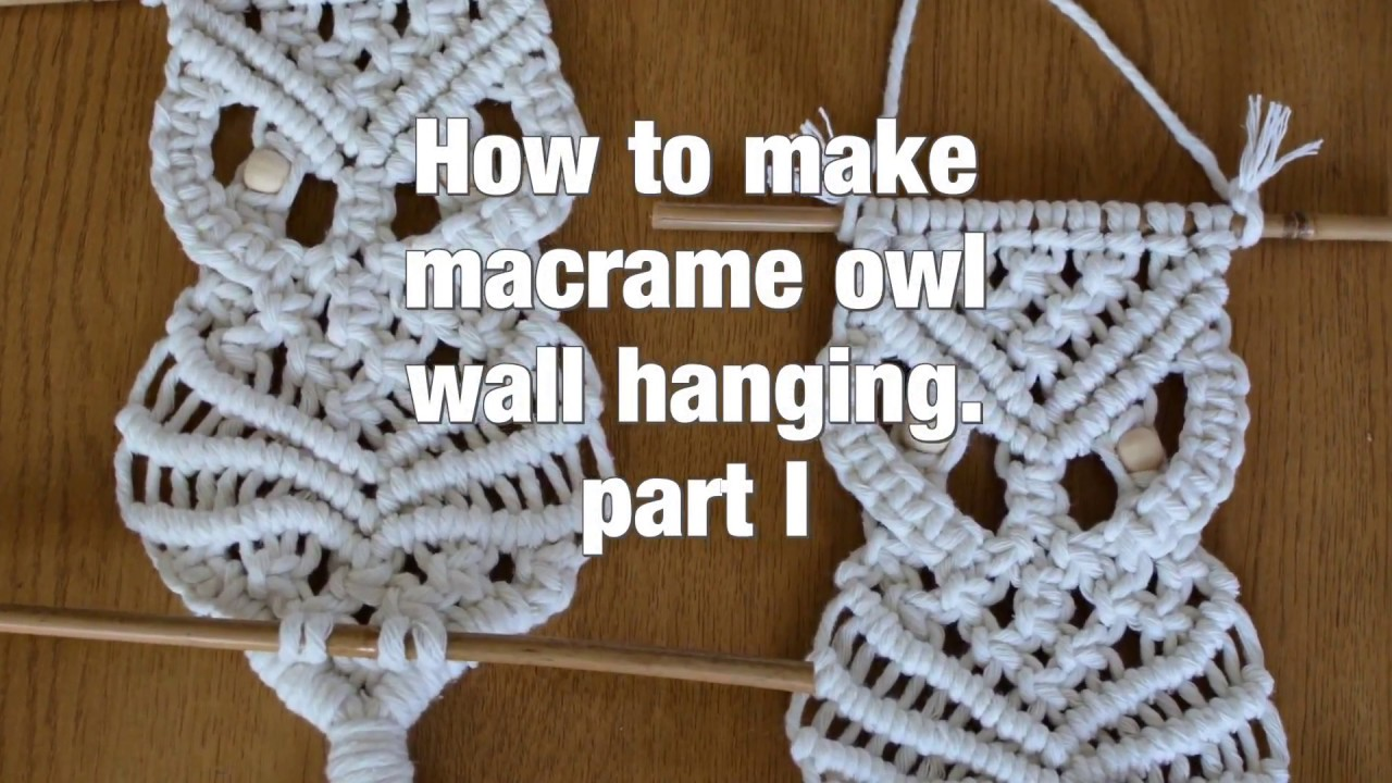 How To Make Macrame Owl Wall Hanging Step By Step Diy