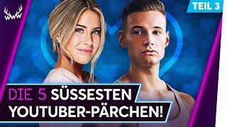 Die 5 SÜSSESTEN YouTuber-Pärchen! - Teil 3 | TOP 5