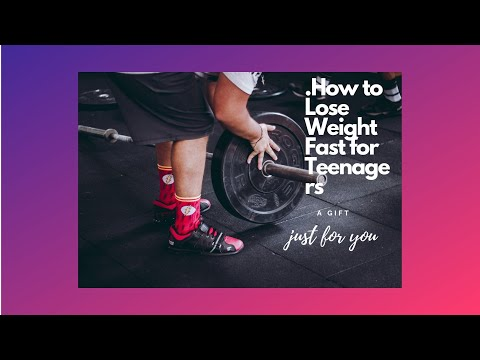 How to Lose Weight Fast for Teenagers – 14 easy ways to lose weight fast with