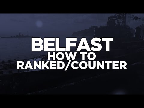 World of Warships - Belfast How to Ranked/Counter