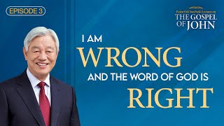 CTN - Episode 3: I am Wrong and the Word of God is Right | The Lectures on the Gospel of John
