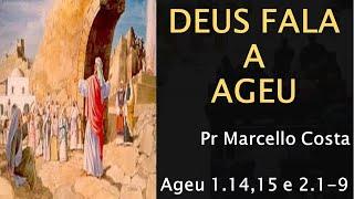10. Deus fala a Ageu - Pr Marcello Costa