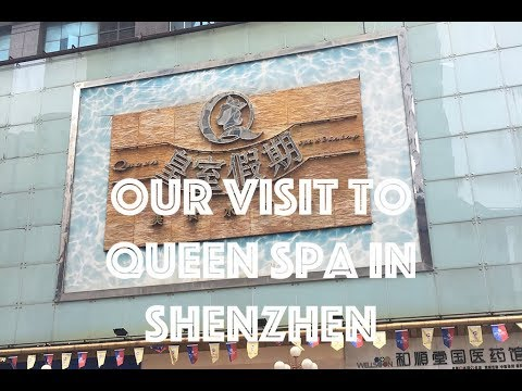 Our Visit to the Infamous Queen Spa in Shenzhen