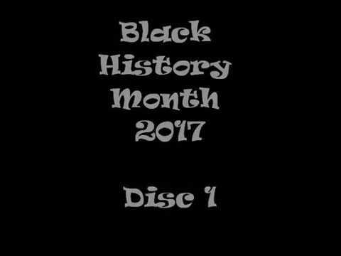Black History Month 2017  Disc 1