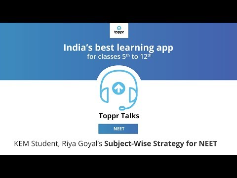 Toppr Talks: Subject-Wise Strategy for NEET with Riya Goyal, KEM Student