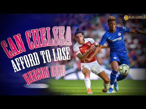 CAN CHELSEA AFFORD TO LET HUDSON ODOI GO? || Loan Army Over?