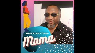 Asiwaju Dele Taiwo - Mama