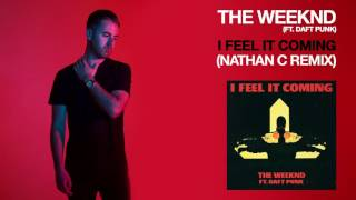 the weeknd ft daft punk i feel it coming nathan c remix