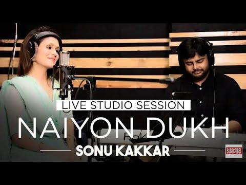 Naiyon Dukh /Sonu Kakkar Live Studio Session 2019 full video song