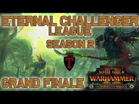 Eternal Challenger League Season 2 - GRAND FINALE | Total War Warhammer 2