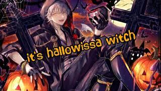🎃Nightcore-THE HALLOWISSA SONG