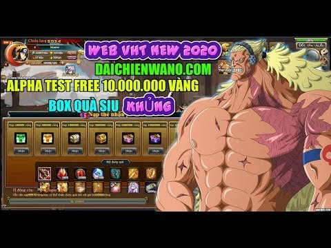 WEB GAME VHT NEW DAICHIENWANO.COM 2020 ALPHA TEST FREE 10 TRIỆU VÀNG :)))