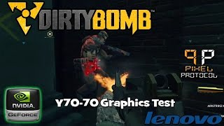 Dirty Bomb - Lenovo Y70-70 Touch Test [1080p] [60 FPS] Gaming Laptop