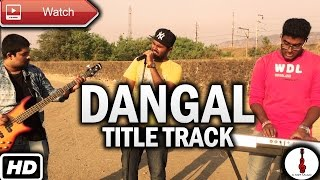 Dangal Title Track | Title Song | Cover | Dangal | G Klef Music