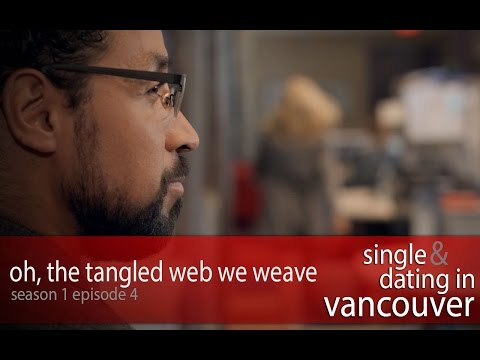 Single & Dating In Vancouver Episode 4
