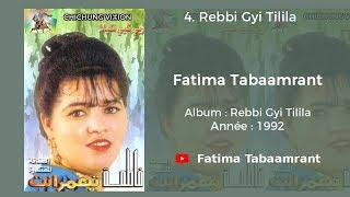 Fatima Tabaamrant : Rebbi gyi tilila - 1992 فاطمة تبعمرانت