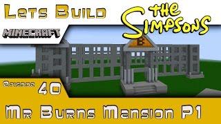 minecraft springfield lets build mr burns mansion p1 e40