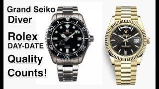 Grand Seiko - Rolex - Quality Counts!
